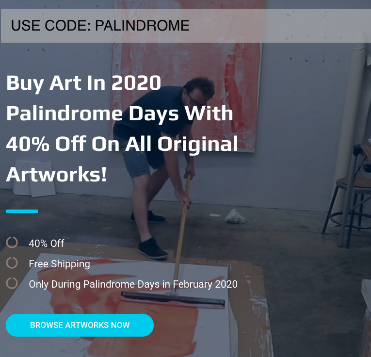 Buy Art in 2020 Palindrome Days with 40% Off On All Artworks!