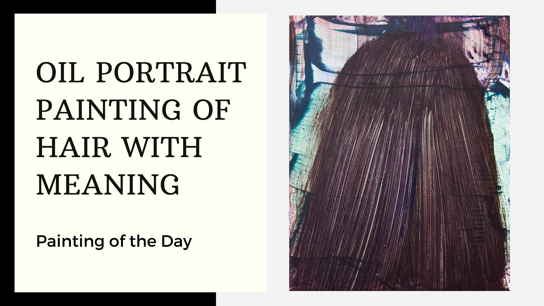 Oil Portrait Painting of Hair With Meaning