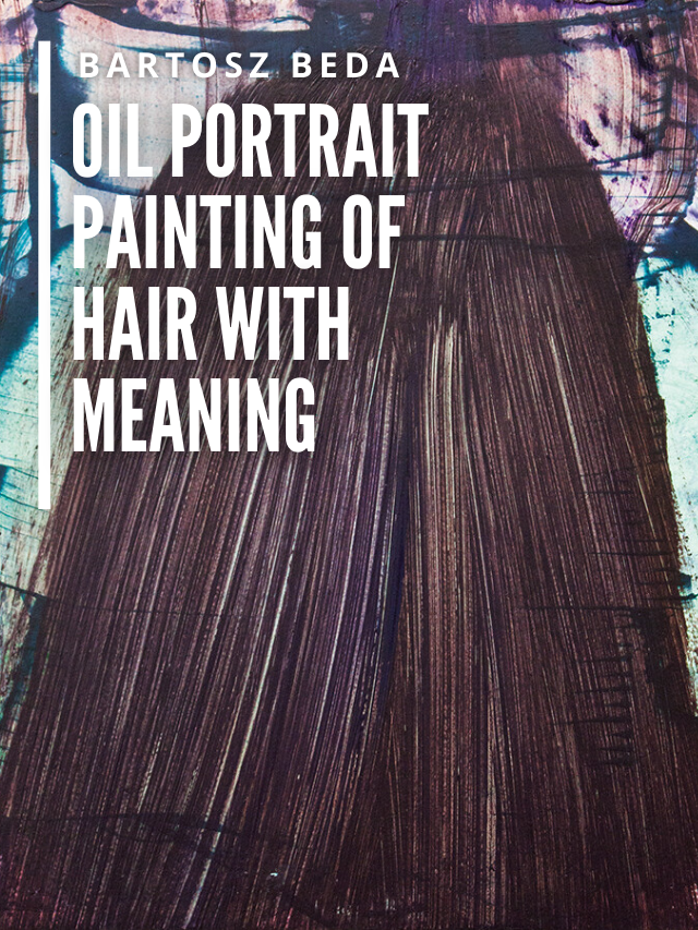 Read more about the article Oil Portrait Painting of Hair With Meaning