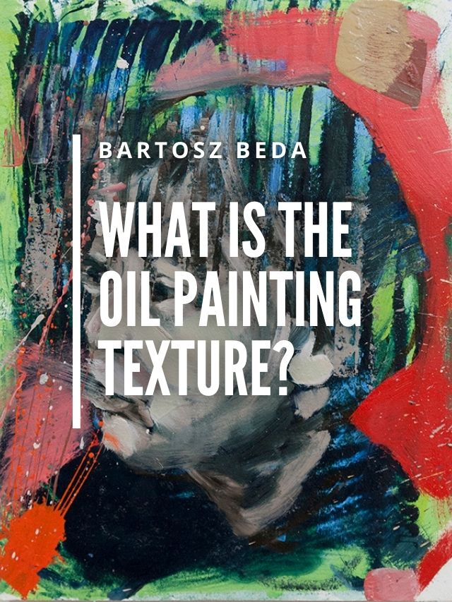 Read more about the article What is the oil painting texture?
